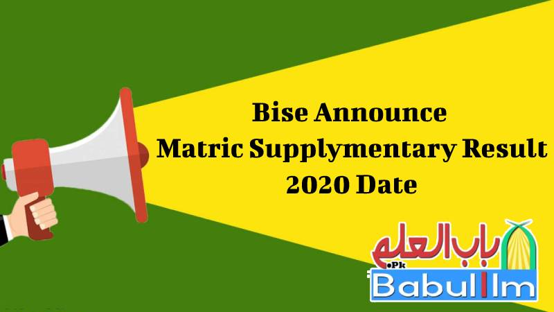 Bise Announce Matric Supplementary Result 2020 Date